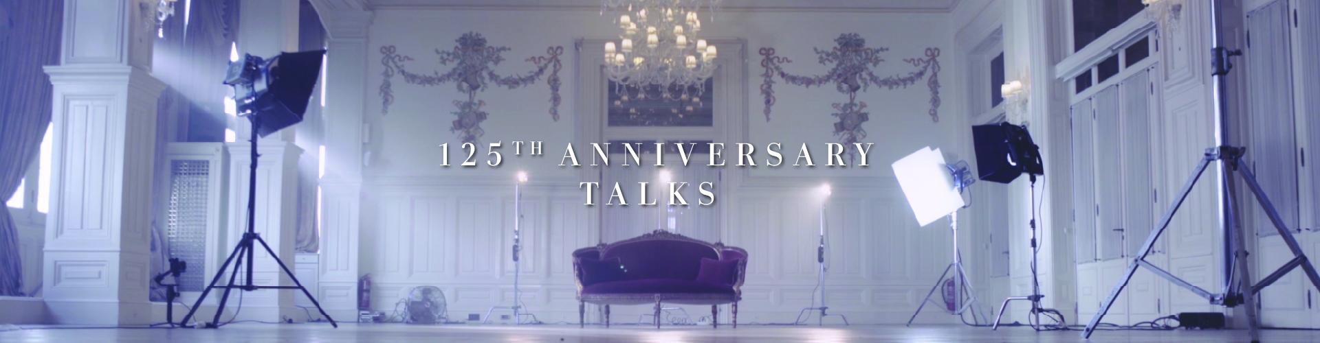 125th Anniversary Talks